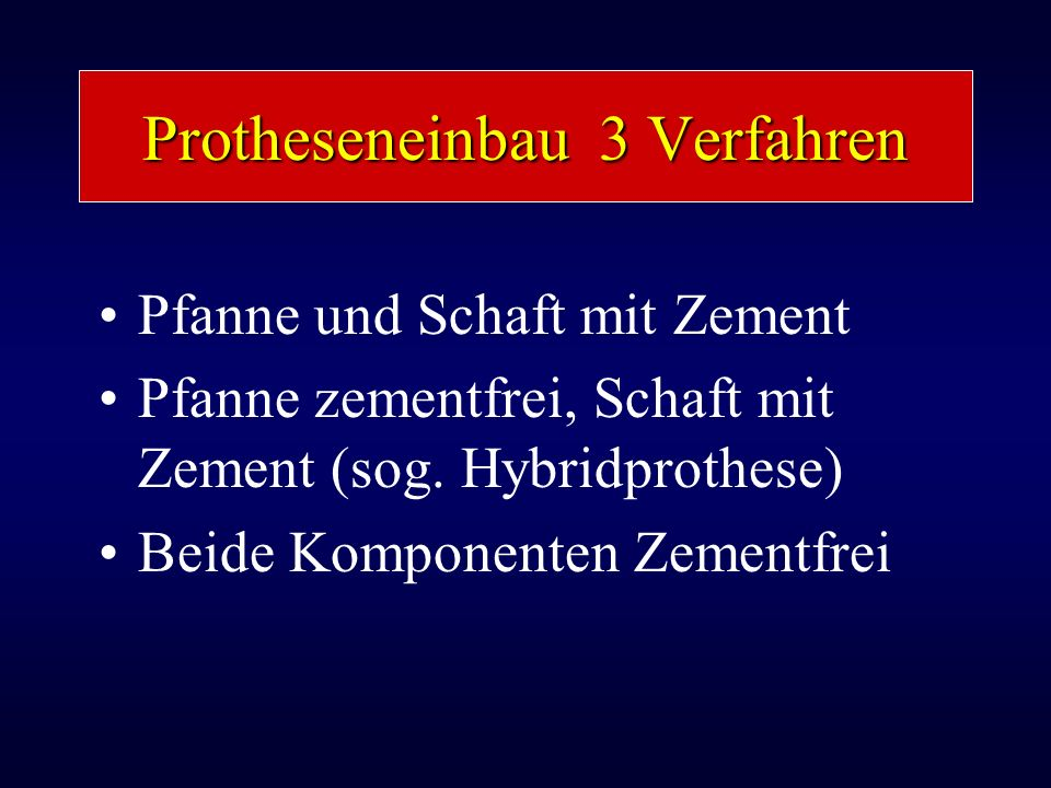 Protheseneinbau 3 Verfahren