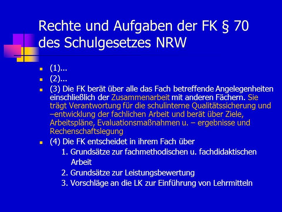 Rechte und Aufgaben der FK § 70 des Schulgesetzes NRW