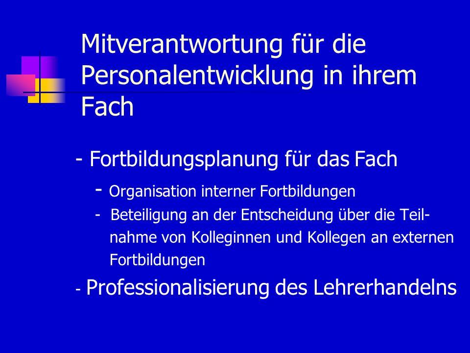 Mitverantwortung für die Personalentwicklung in ihrem Fach