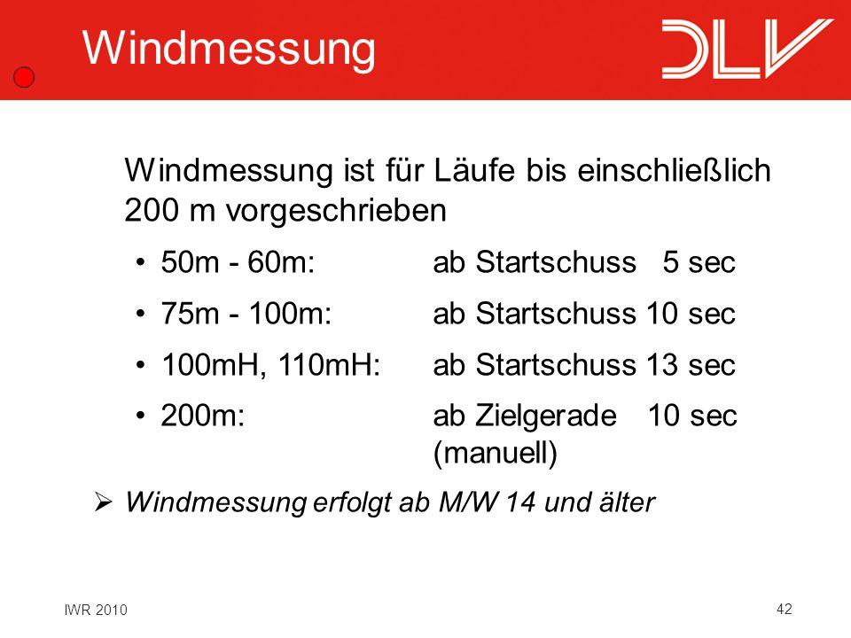 Windmessung Windmessung ist für Läufe bis einschließlich 200 m vorgeschrieben. 50m - 60m: ab Startschuss 5 sec.