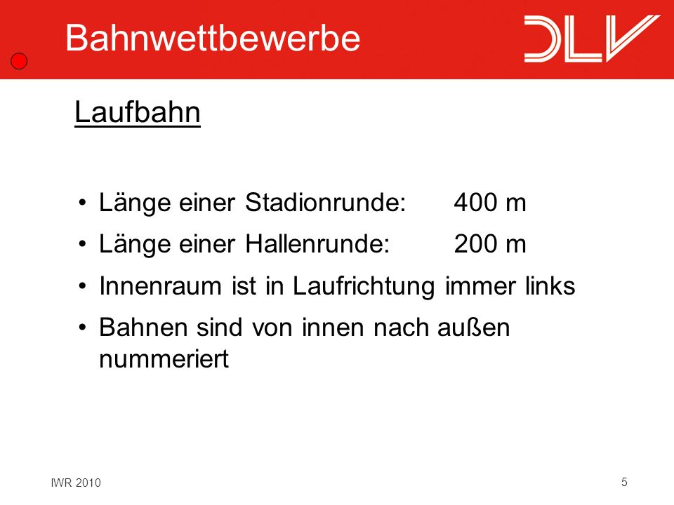 Bahnwettbewerbe Laufbahn Länge einer Stadionrunde: 400 m