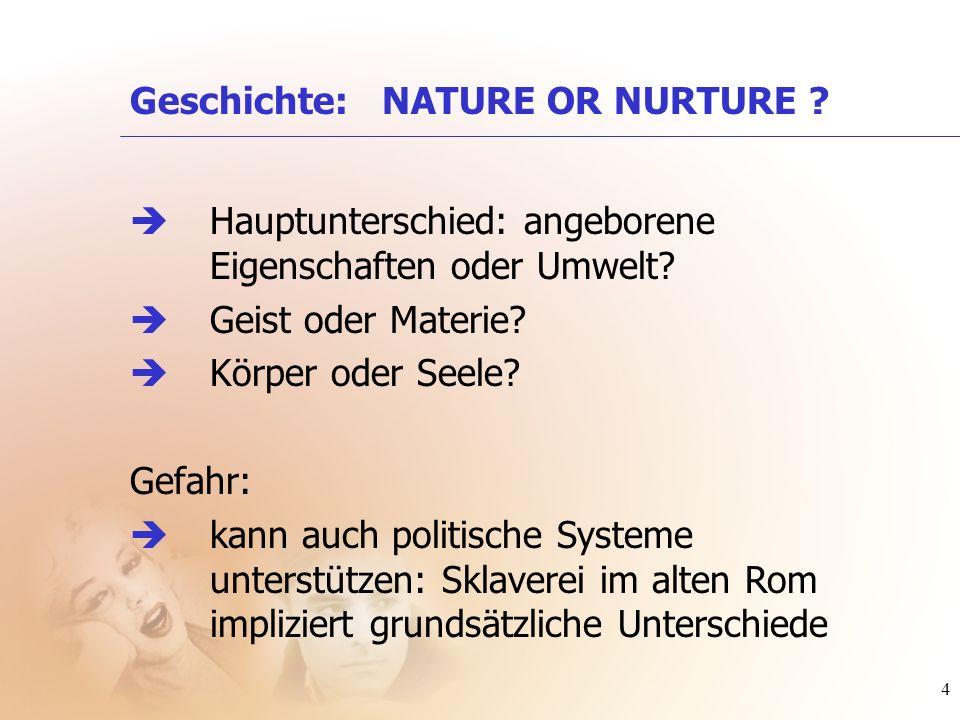 Geschichte: NATURE OR NURTURE