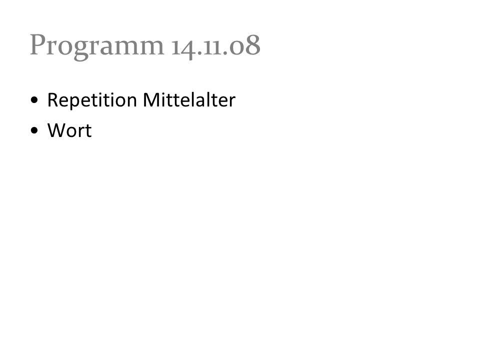 Programm 14.11.08 Repetition Mittelalter Wort