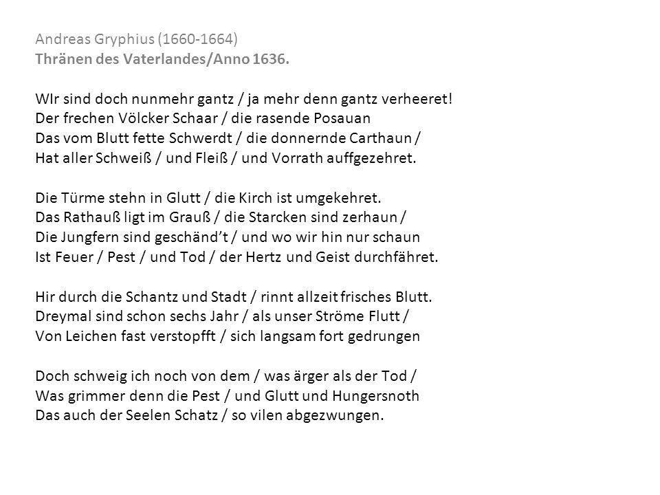 Andreas Gryphius (1660-1664) Thränen des Vaterlandes/Anno 1636. WIr sind doch nunmehr gantz / ja mehr denn gantz verheeret!