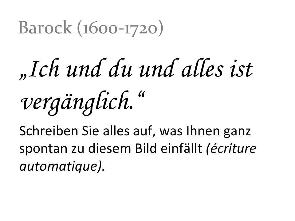 """Barock (1600-1720) """"Ich und du und alles ist vergänglich."""