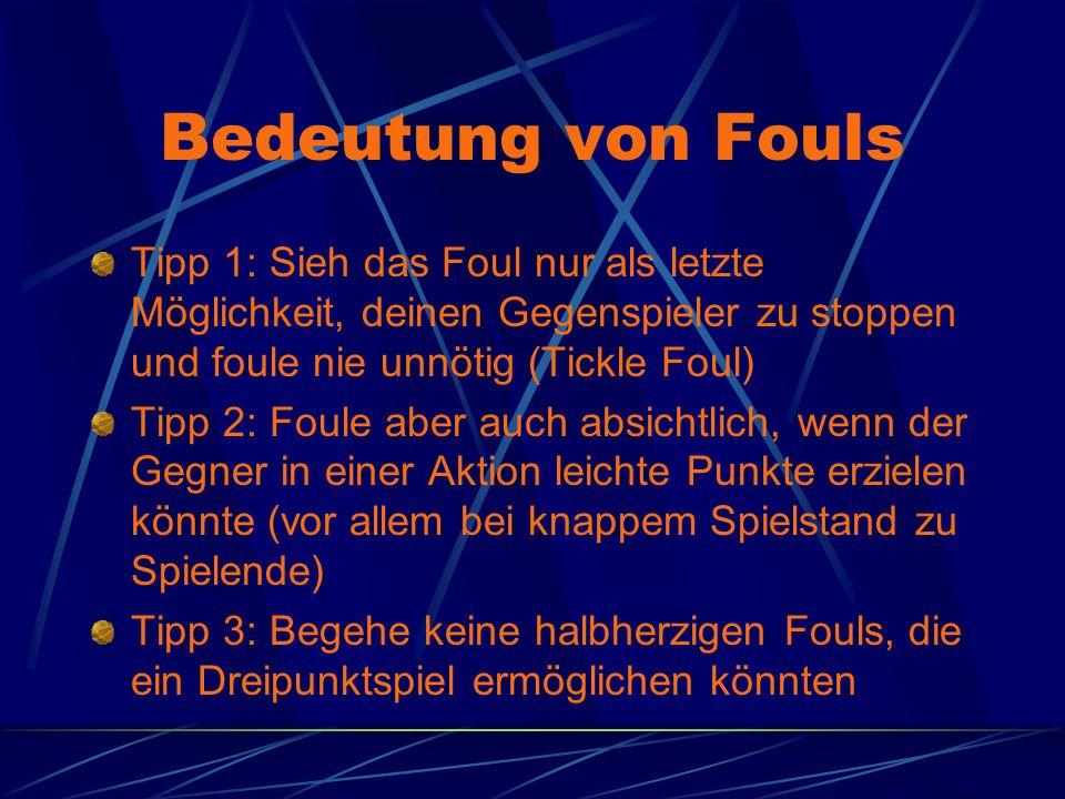 Bedeutung von Fouls Tipp 1: Sieh das Foul nur als letzte Möglichkeit, deinen Gegenspieler zu stoppen und foule nie unnötig (Tickle Foul)
