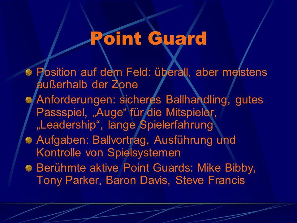 Point Guard Position auf dem Feld: überall, aber meistens außerhalb der Zone.