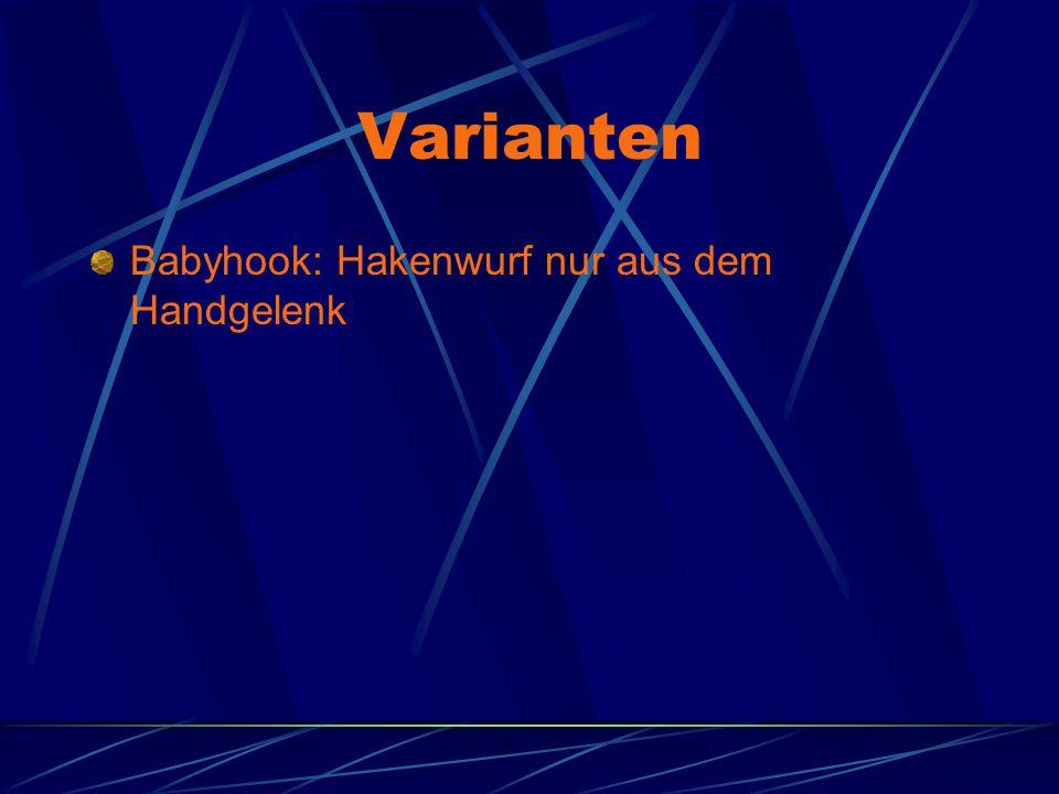 Varianten Babyhook: Hakenwurf nur aus dem Handgelenk