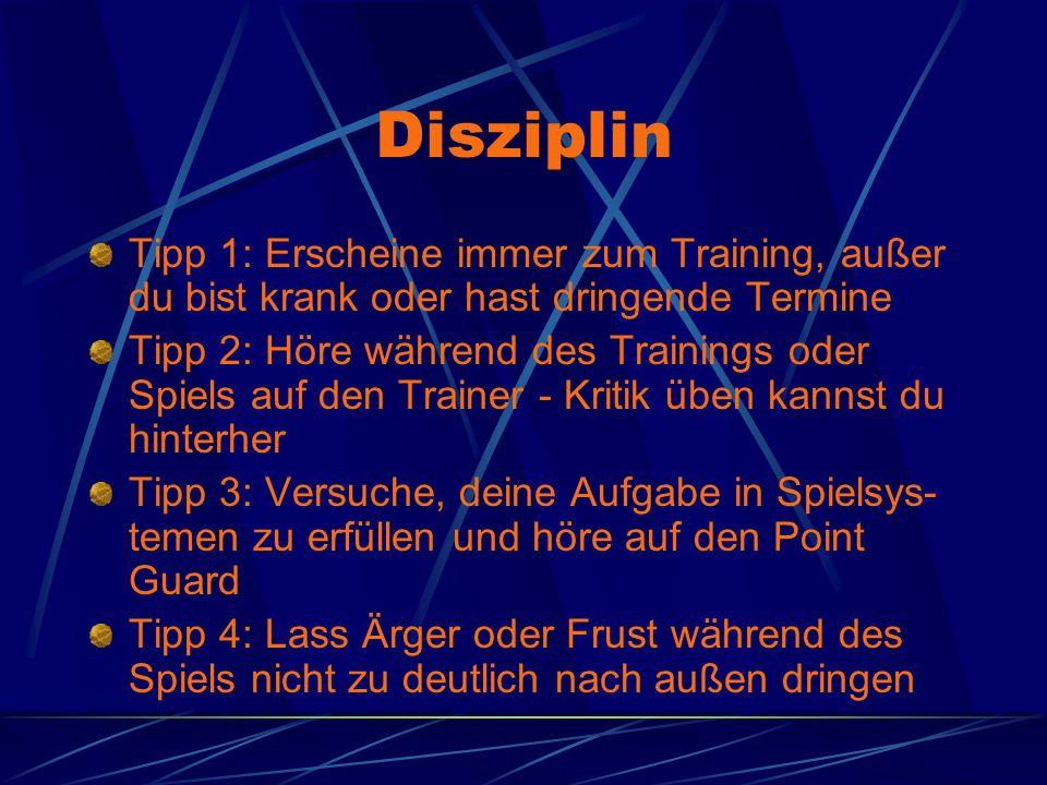 Disziplin Tipp 1: Erscheine immer zum Training, außer du bist krank oder hast dringende Termine.