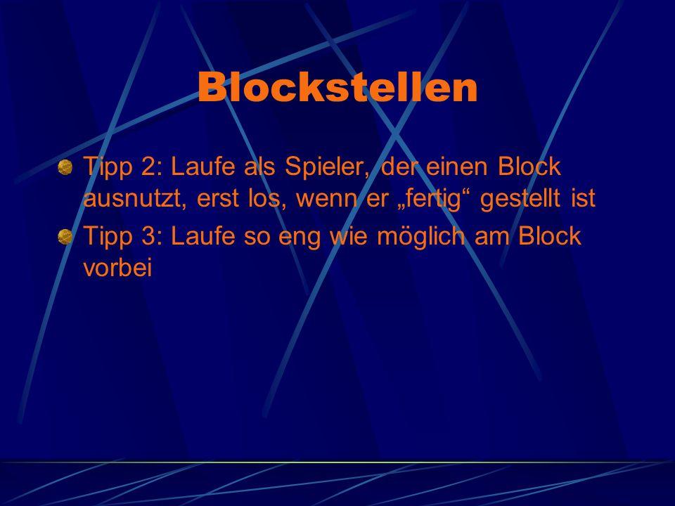 """Blockstellen Tipp 2: Laufe als Spieler, der einen Block ausnutzt, erst los, wenn er """"fertig gestellt ist."""