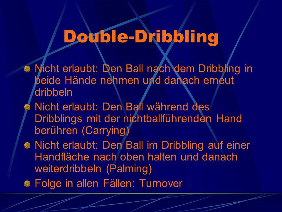 Double-Dribbling Nicht erlaubt: Den Ball nach dem Dribbling in beide Hände nehmen und danach erneut dribbeln.