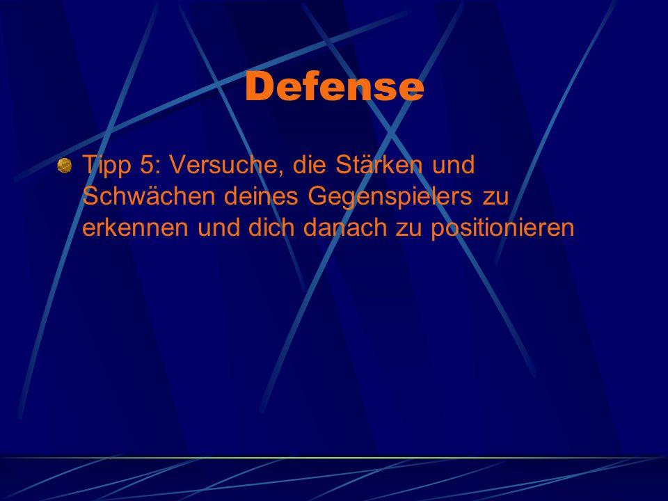 Defense Tipp 5: Versuche, die Stärken und Schwächen deines Gegenspielers zu erkennen und dich danach zu positionieren.