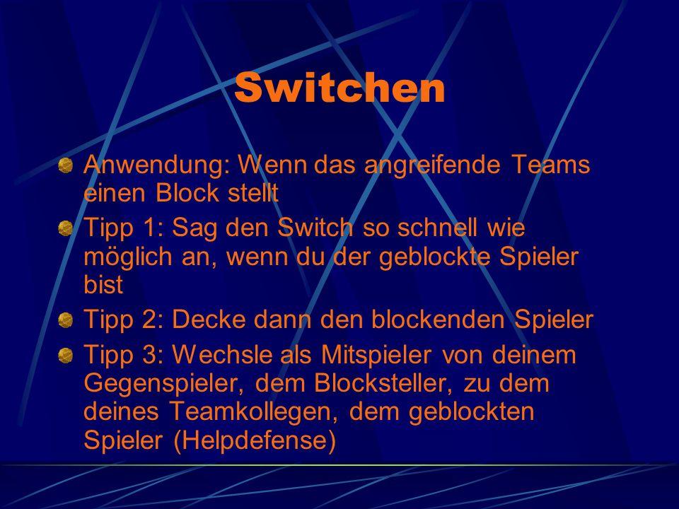 Switchen Anwendung: Wenn das angreifende Teams einen Block stellt