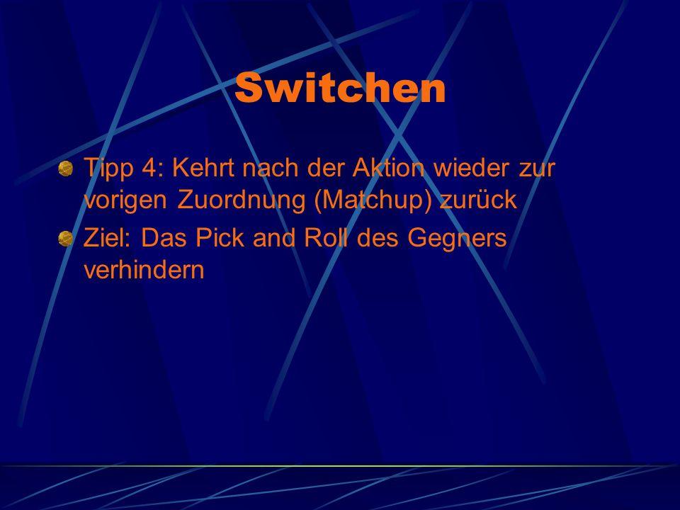 Switchen Tipp 4: Kehrt nach der Aktion wieder zur vorigen Zuordnung (Matchup) zurück.