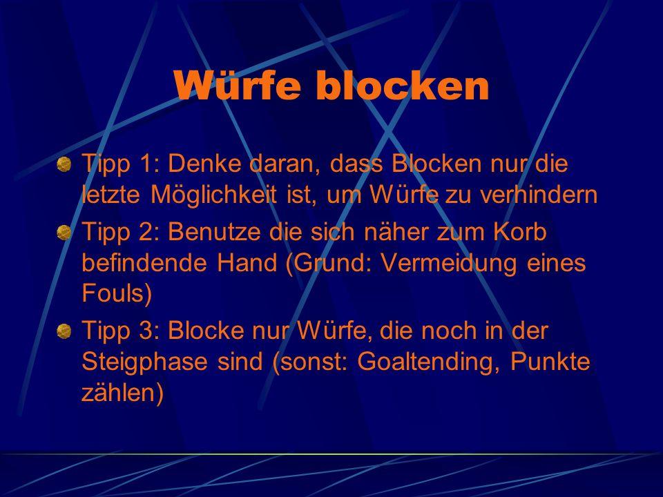Würfe blocken Tipp 1: Denke daran, dass Blocken nur die letzte Möglichkeit ist, um Würfe zu verhindern.