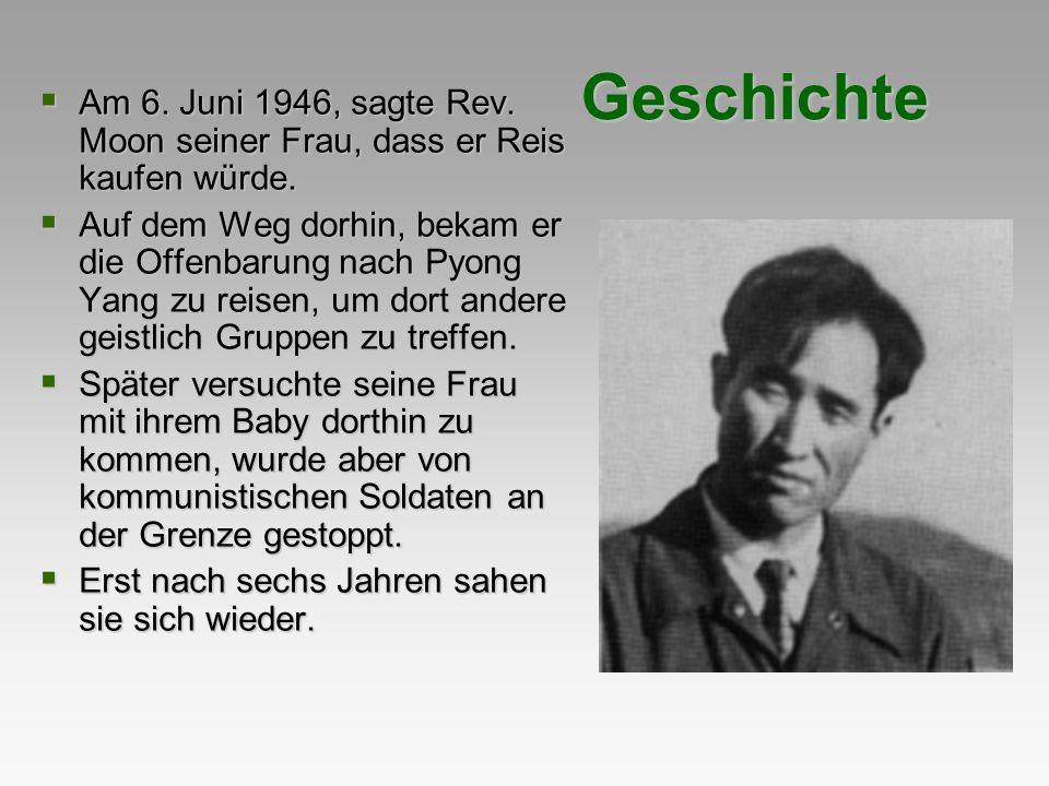 Geschichte Am 6. Juni 1946, sagte Rev. Moon seiner Frau, dass er Reis kaufen würde.