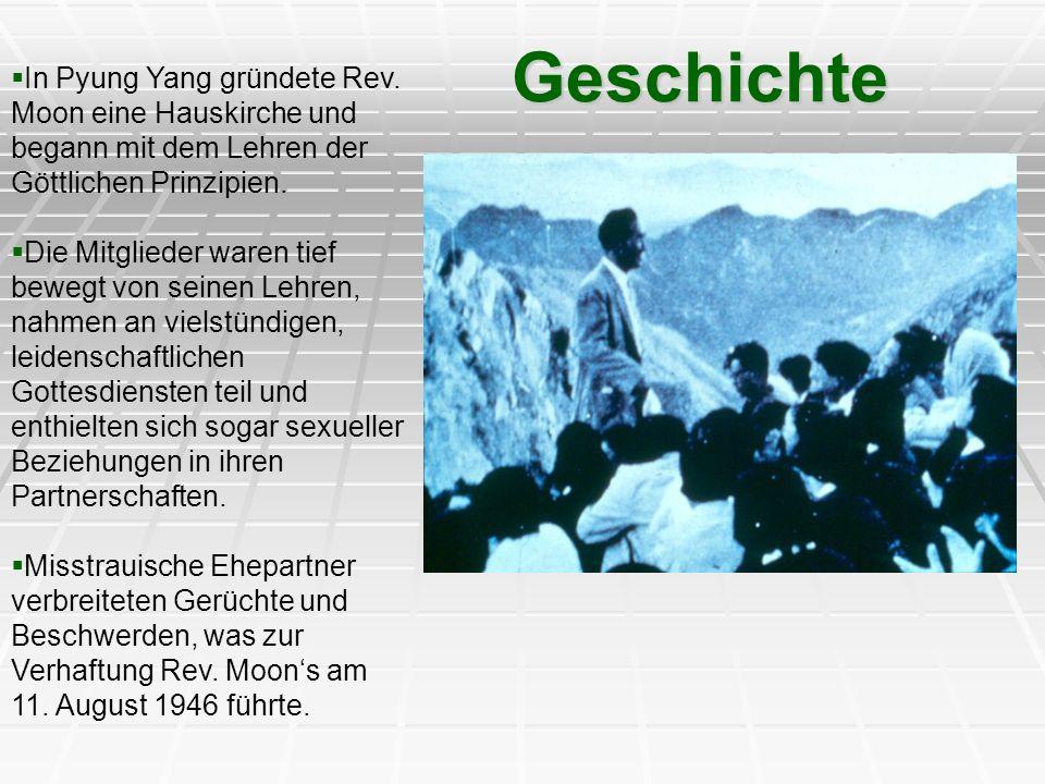 Geschichte In Pyung Yang gründete Rev. Moon eine Hauskirche und begann mit dem Lehren der Göttlichen Prinzipien.