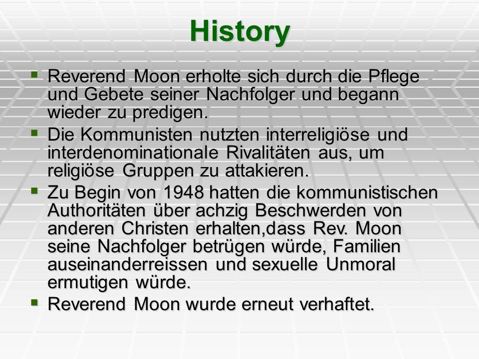 History Reverend Moon erholte sich durch die Pflege und Gebete seiner Nachfolger und begann wieder zu predigen.