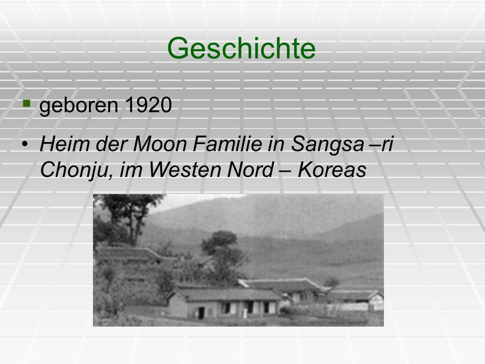 Geschichte geboren 1920 Heim der Moon Familie in Sangsa –ri Chonju, im Westen Nord – Koreas