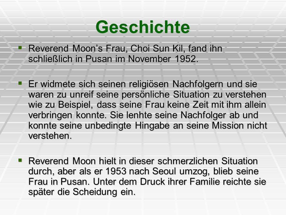 Geschichte Reverend Moon's Frau, Choi Sun Kil, fand ihn schließlich in Pusan im November 1952.