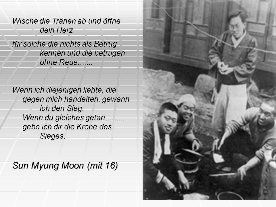 Sun Myung Moon (mit 16) Wische die Tränen ab und öffne dein Herz