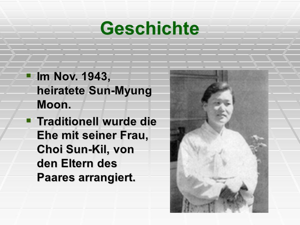 Geschichte Im Nov. 1943, heiratete Sun-Myung Moon.