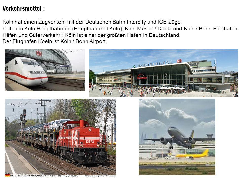 Verkehrsmettel : Köln hat einen Zugverkehr mit der Deutschen Bahn Intercity und ICE-Züge.