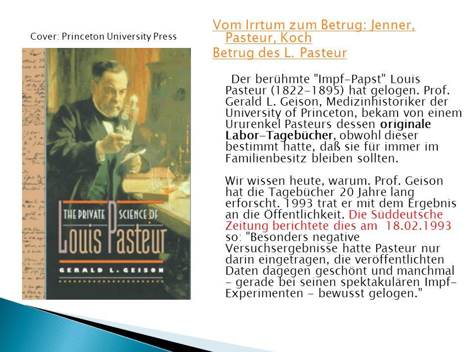 Vom Irrtum zum Betrug: Jenner, Pasteur, Koch Betrug des L. Pasteur
