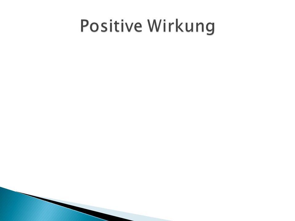 Positive Wirkung