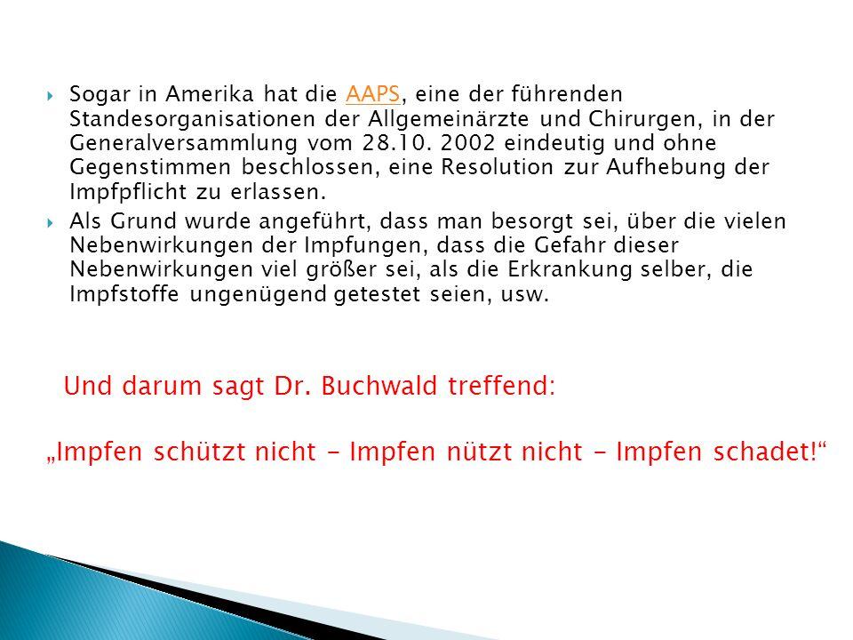 Und darum sagt Dr. Buchwald treffend: