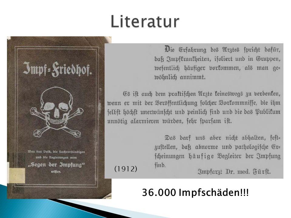 Literatur (1912) 36.000 Impfschäden!!!