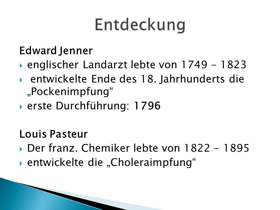 Entdeckung Edward Jenner englischer Landarzt lebte von 1749 - 1823