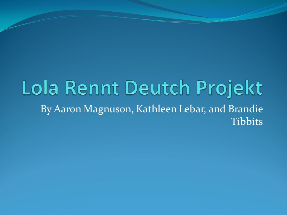 Lola Rennt Deutch Projekt