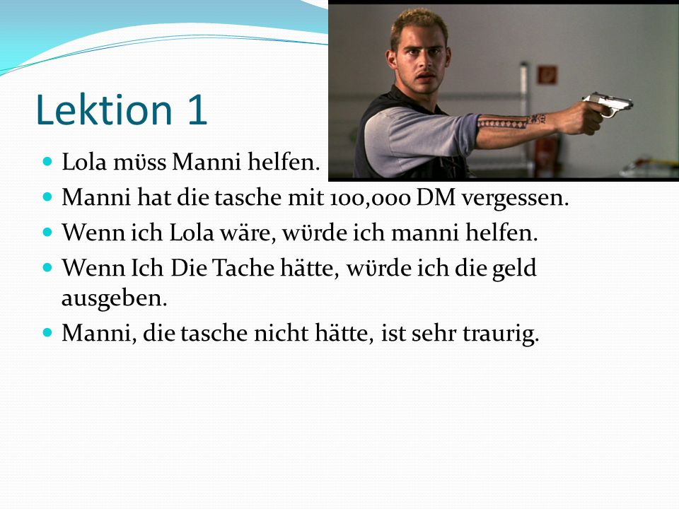 Lektion 1 Lola mϋss Manni helfen.