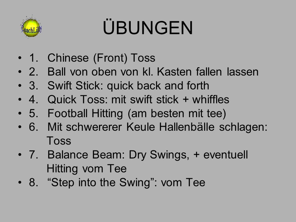 ÜBUNGEN 1. Chinese (Front) Toss