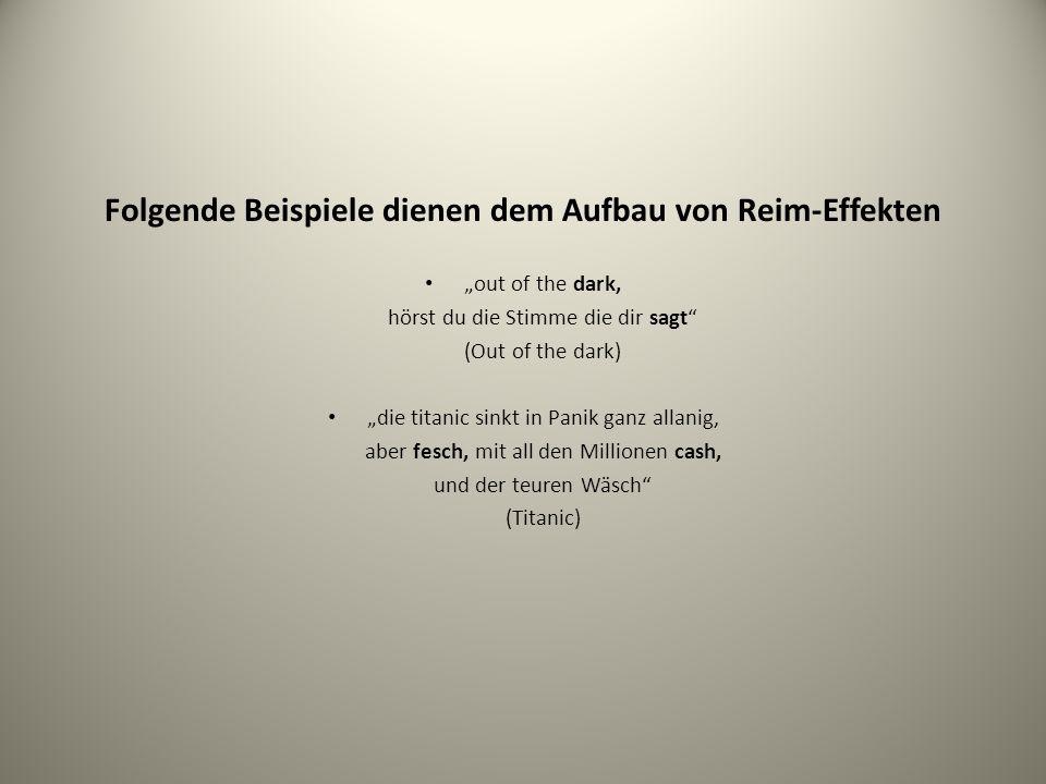 Folgende Beispiele dienen dem Aufbau von Reim-Effekten