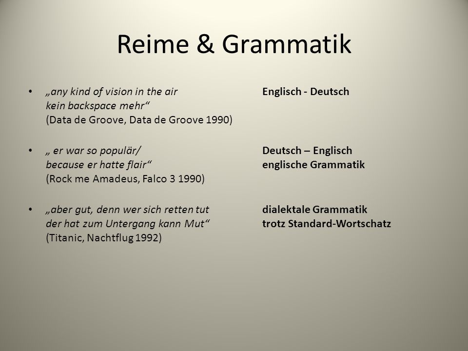 "Reime & Grammatik ""any kind of vision in the air Englisch - Deutsch kein backspace mehr (Data de Groove, Data de Groove 1990)"