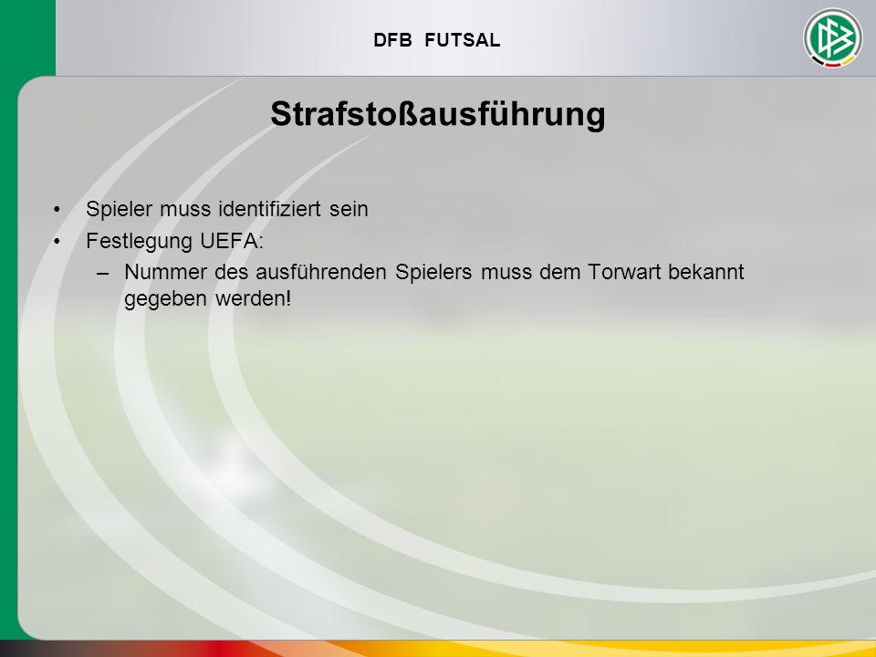 Strafstoßausführung Spieler muss identifiziert sein Festlegung UEFA: