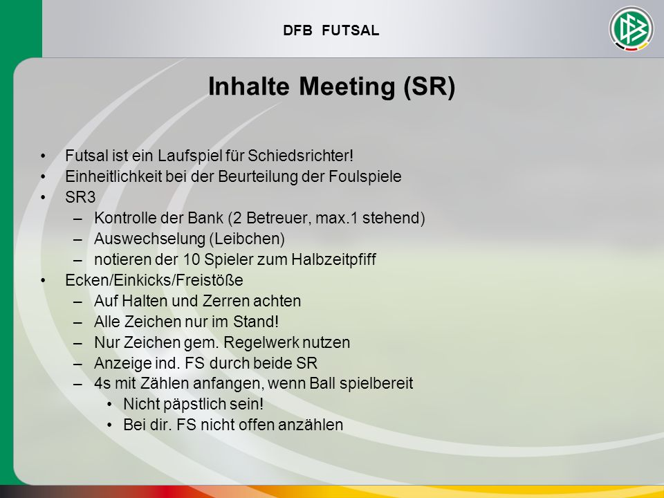 Inhalte Meeting (SR) Futsal ist ein Laufspiel für Schiedsrichter!