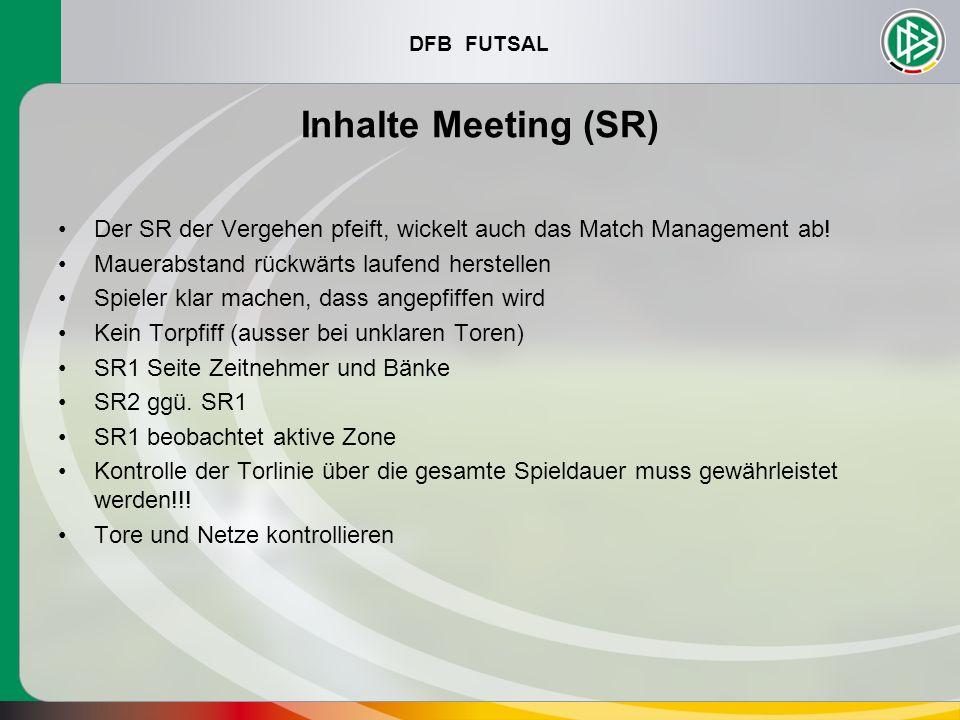 Inhalte Meeting (SR) Der SR der Vergehen pfeift, wickelt auch das Match Management ab! Mauerabstand rückwärts laufend herstellen.