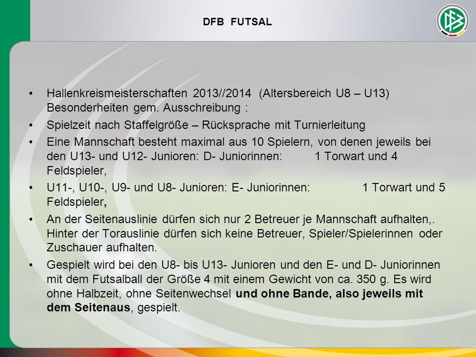 Hallenkreismeisterschaften 2013//2014 (Altersbereich U8 – U13) Besonderheiten gem. Ausschreibung :