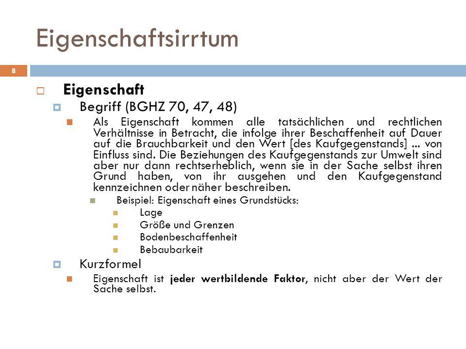 Eigenschaftsirrtum Eigenschaft Begriff (BGHZ 70, 47, 48) Kurzformel