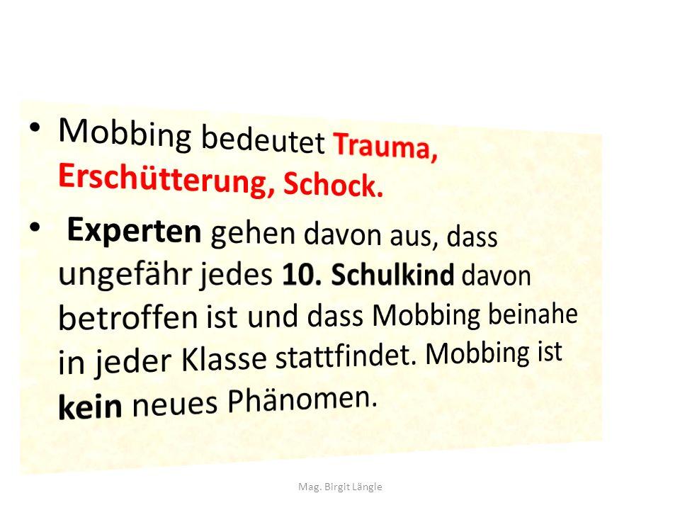 Mobbing bedeutet Trauma, Erschütterung, Schock.