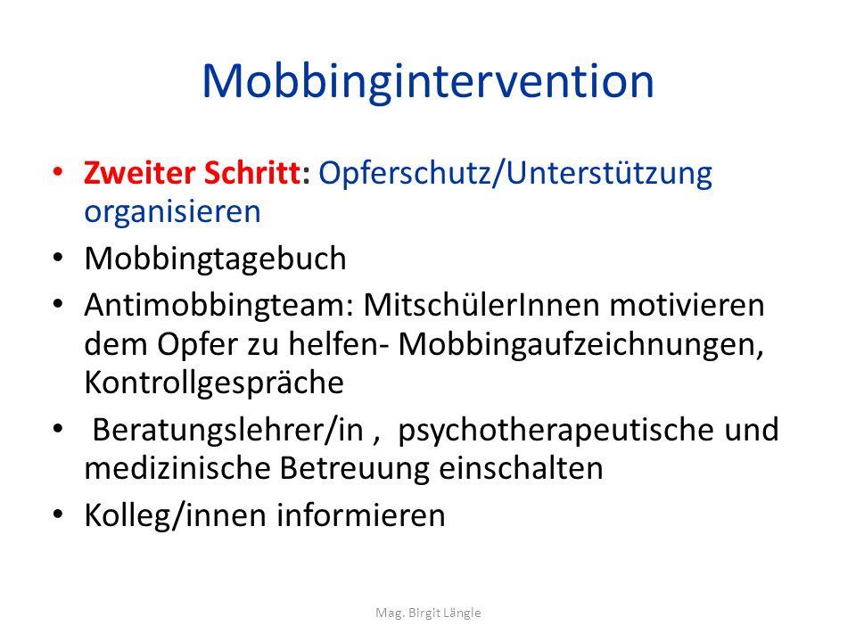 Mobbingintervention Zweiter Schritt: Opferschutz/Unterstützung organisieren. Mobbingtagebuch.