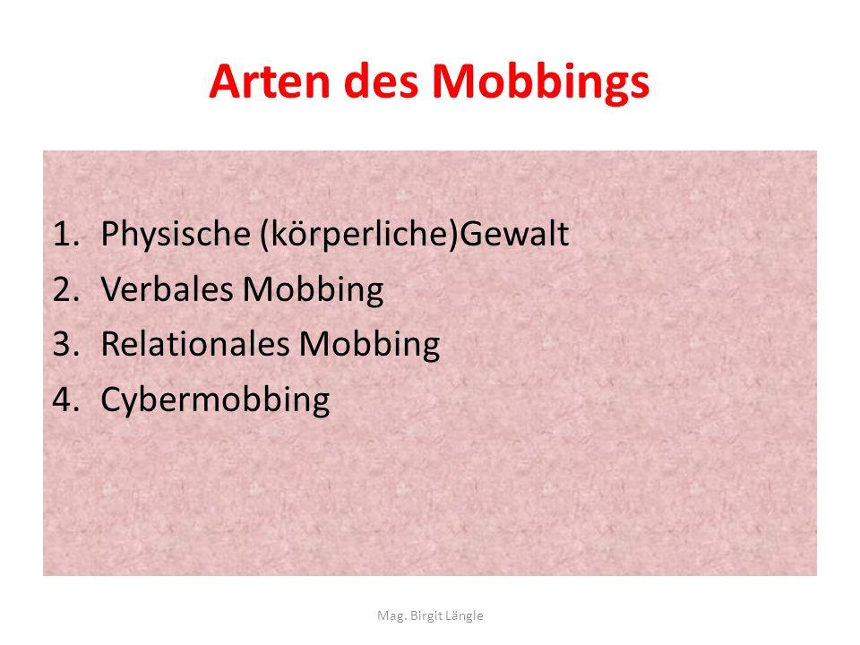 Arten des Mobbings Physische (körperliche)Gewalt Verbales Mobbing