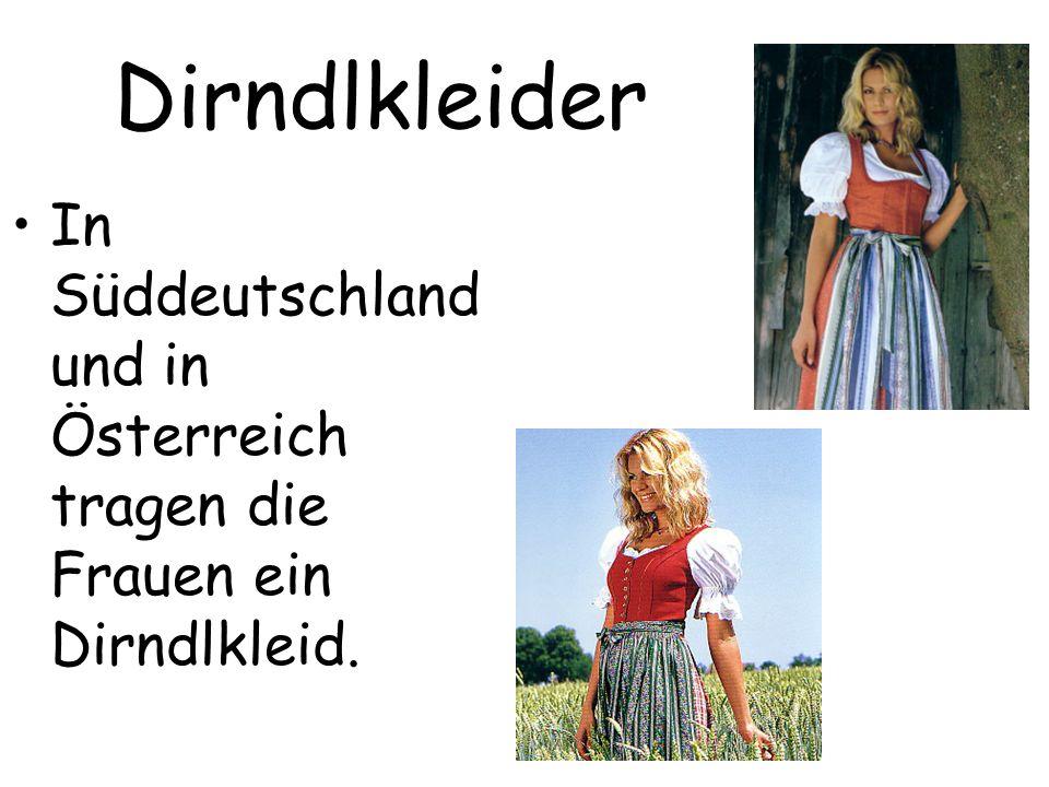 Dirndlkleider In Süddeutschland und in Österreich tragen die Frauen ein Dirndlkleid.