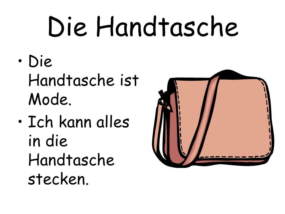 Die Handtasche Die Handtasche ist Mode.
