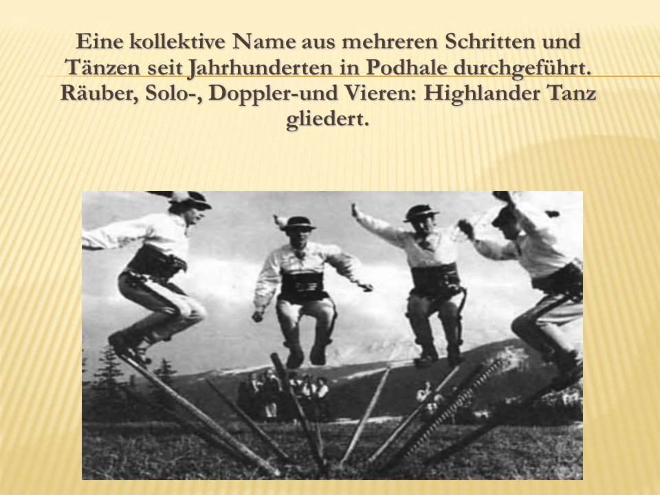 Eine kollektive Name aus mehreren Schritten und Tänzen seit Jahrhunderten in Podhale durchgeführt. Räuber, Solo-, Doppler-und Vieren: Highlander Tanz gliedert.