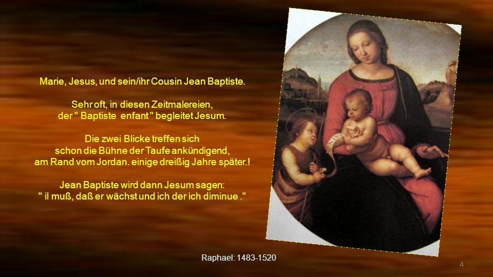 Marie, Jesus, und sein/ihr Cousin Jean Baptiste.