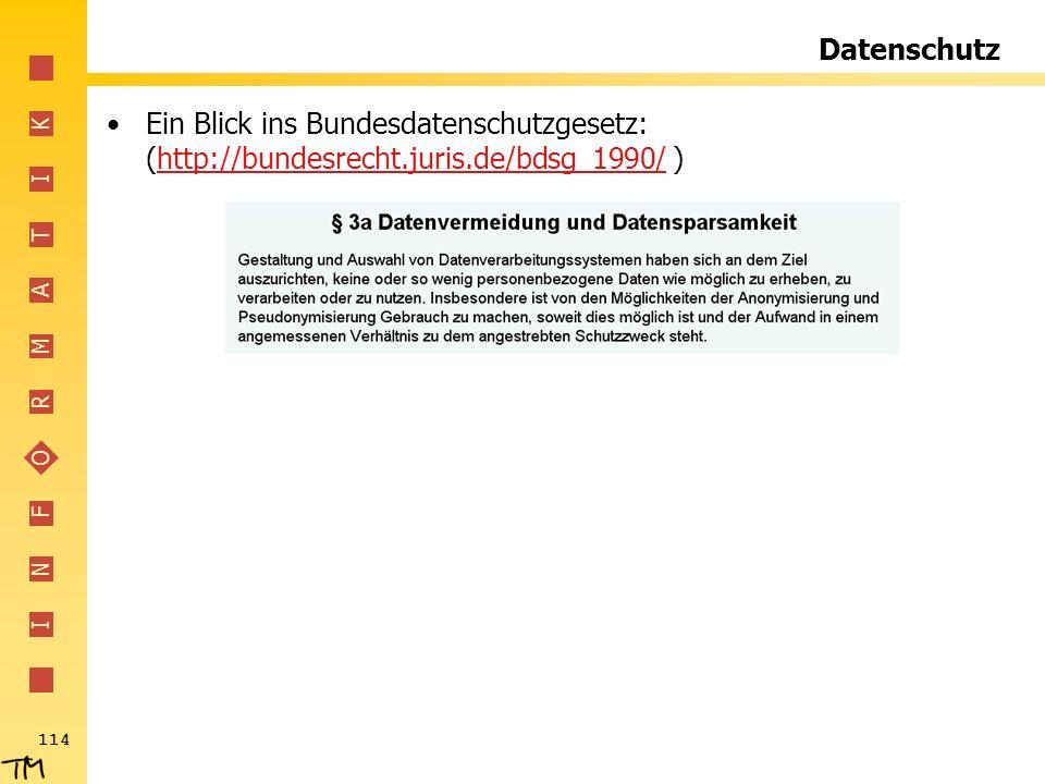 Datenschutz Ein Blick ins Bundesdatenschutzgesetz: (http://bundesrecht.juris.de/bdsg_1990/ )